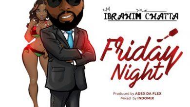 Ibrahim Chatta Friday Night 600x600 390x220 - Music: Ibrahim Chatta – 'Friday Night' (Download)