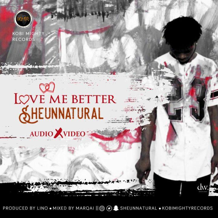 Artwork 3 720x720 - VIDEO: Sheun Natural – 'Love Me Better' | WATCH