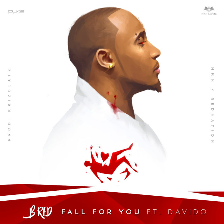 FALL FOR YOU POSTER UPRIGHT OkayNG - MUSIC: B-Red ft. Davido – 'Fall For You' | LISTEN