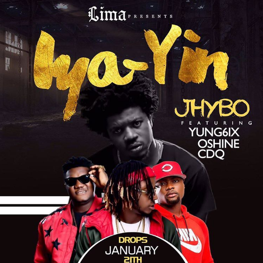 Jhybo - MUSIC: Jhybo ft. CDQ, Yung6ix & Oshine – 'Iya Yin (Remix)'   LISTEN