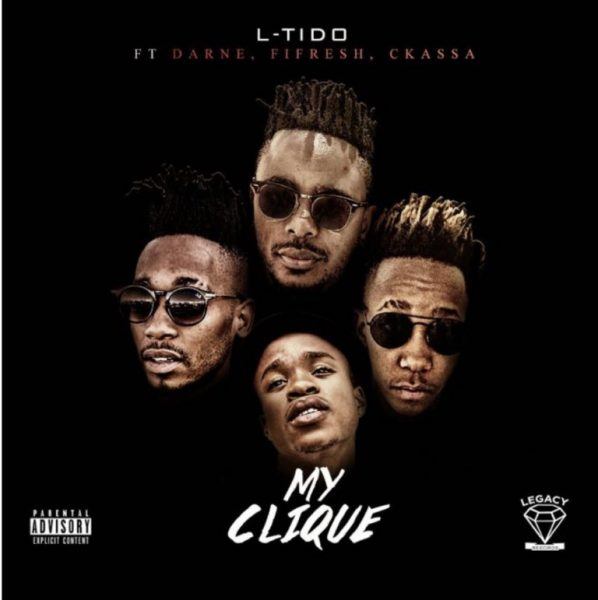 MUSIC: L-Tido ft. Darne, Fifresh & Ckassa – 'My Clique'   LISTEN