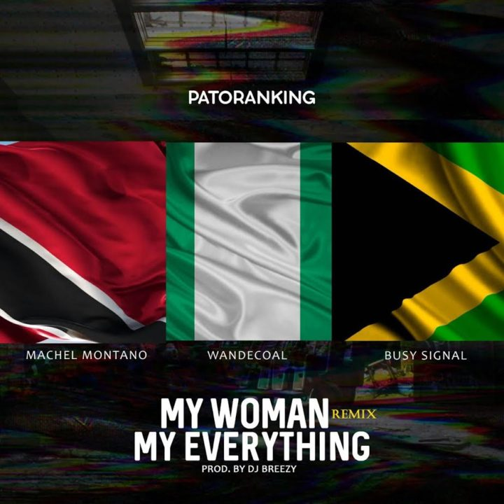 MUSIC: Patoranking ft. Machel Montano x Wande Coal x Busy Signal – 'My Woman My Everything' (Remix) | LISTEN