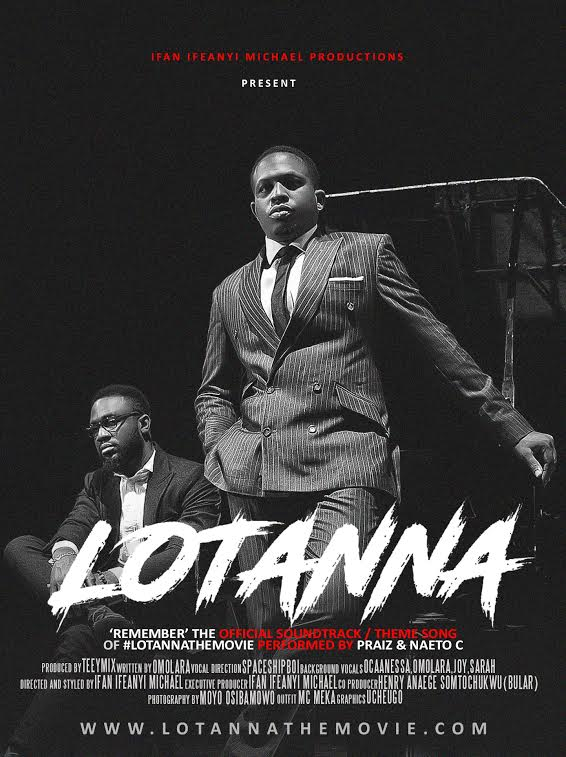 Music: Praiz & Naeto C Performs 'Lotanna' Theme Song Titled 'Remember'