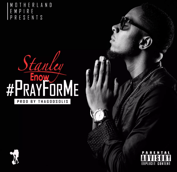 Stanley Enow Pray For Me OkayNG - MUSIC: Stanley Enow – 'Pray For Me' | LISTEN