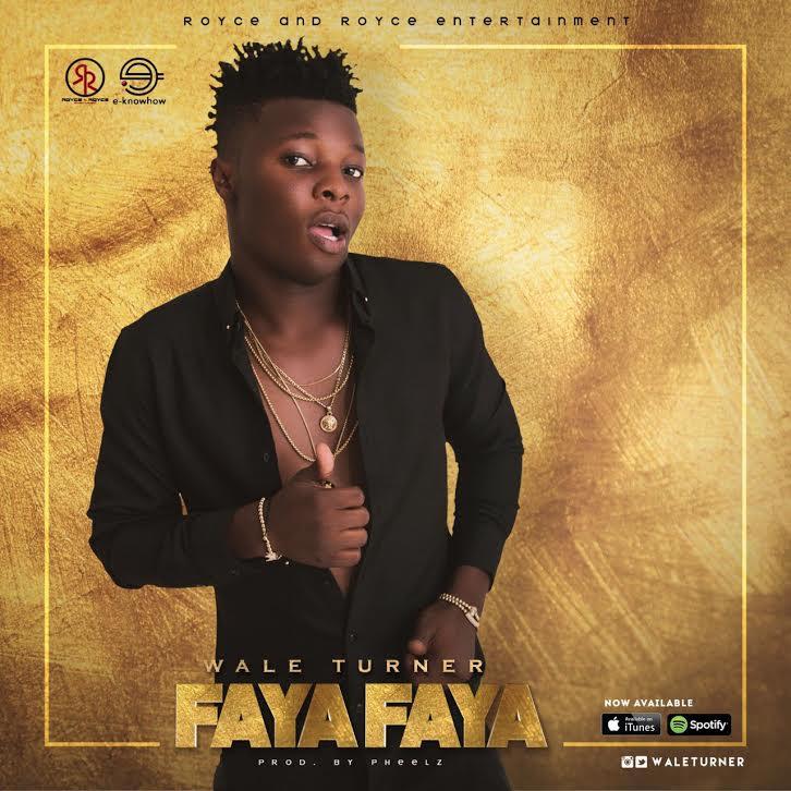 Wale Turner Faya Faya OkayNG - MUSIC: Wale Turner - 'Faya Faya' | LISTEN