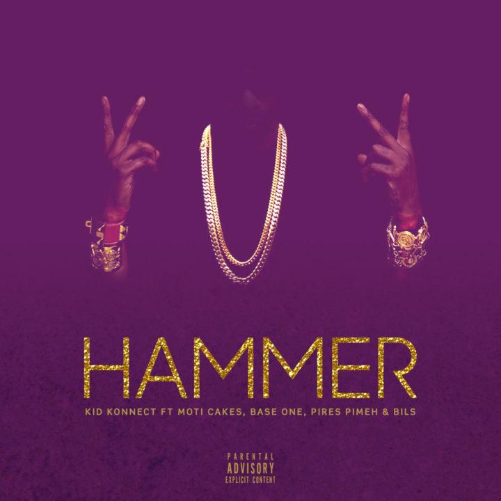 hammer 720x720 - MUSIC: Kid Konnect ft. Moti Cakes, Base One, Pires Pimeh & Bils – 'Hammer' | LISTEN