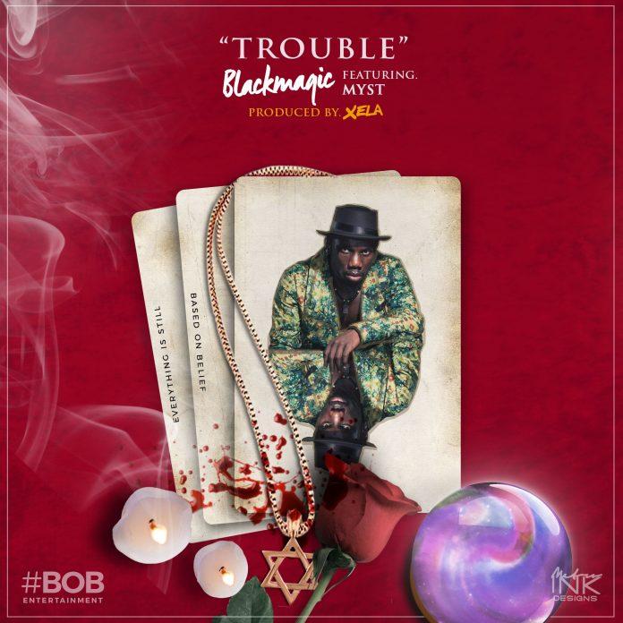 BM TROUBLE ART 1 696x696 - MUSIC: Blackmagic ft. Myst – 'Trouble' | LISTEN