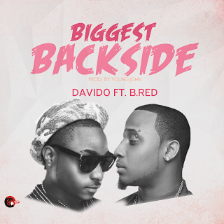 Photo of MUSIC: Davido ft. B-Red – 'Biggest Backside' | LISTEN