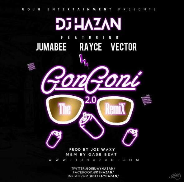 Photo of MUSIC: DJ Hazan ft. Vector, Jumabee & Rayce – 'Gongoni 2.0' | LISTEN