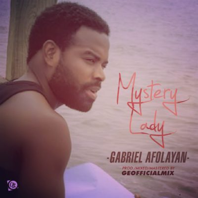 Photo of MUSIC: Gabriel Afolayan – 'Mystery Lady' | LISTEN