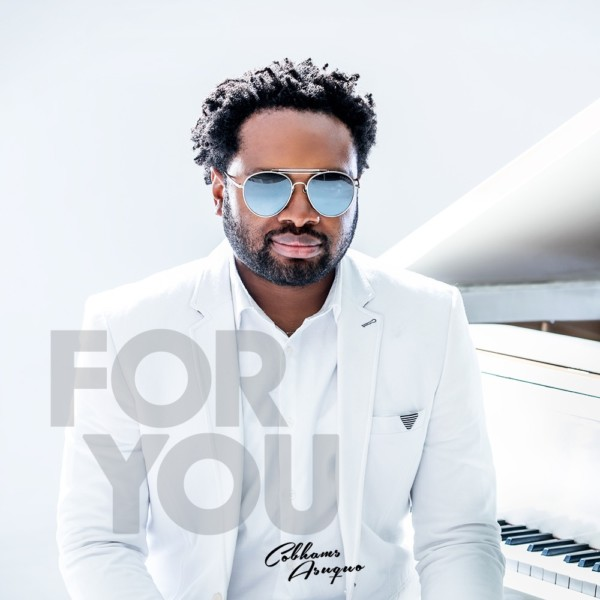 IMG 20170217 WA0004 600x600 - Cobhams Asuquo Reveals  Tracklist & Release Date For  Debut Album 'For You