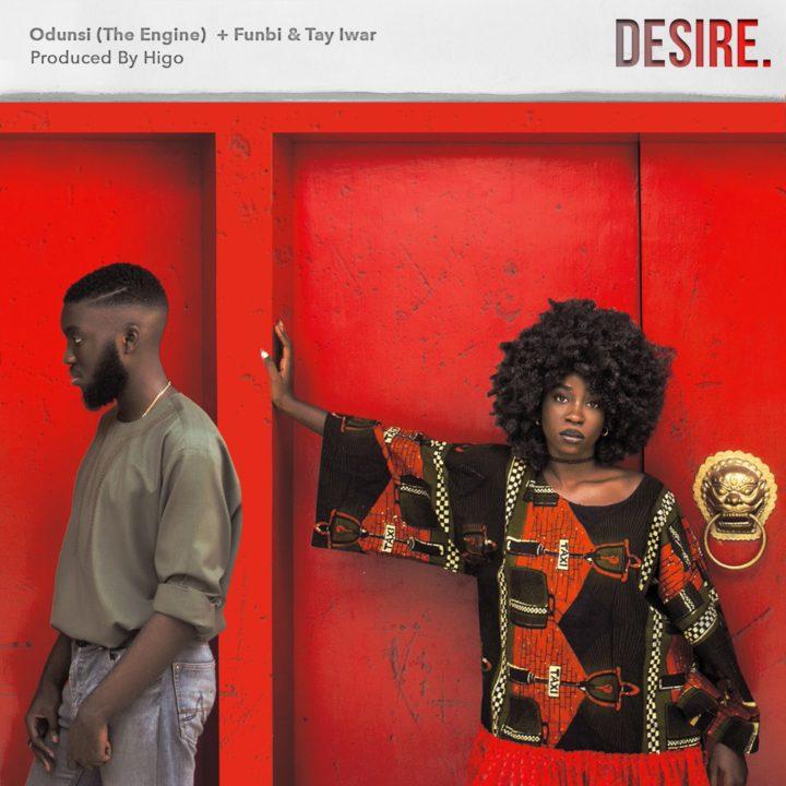 Odunsi Desire Funbi Tay Iwar - MUSIC: Odunsi ft. Funbi & Tay Iwar – 'Desire' | LISTEN