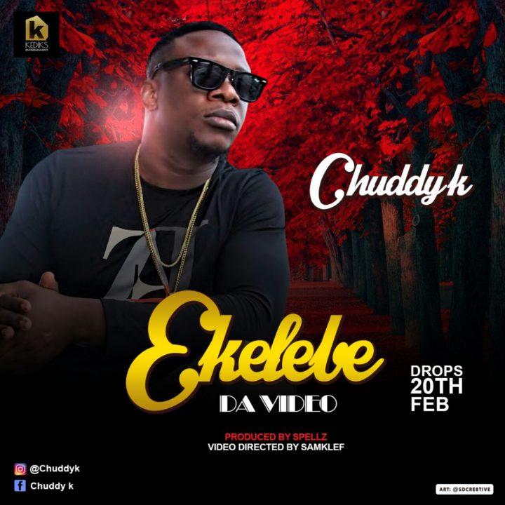 chuddyK Chuddy K - VIDEO: Chuddy K – 'Ekelebe' | WATCH