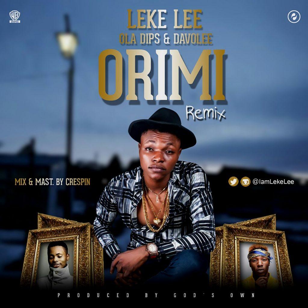 [Music] Leke Lee Ft. Ola Dips X Davolee – Ori Mi (Remix)