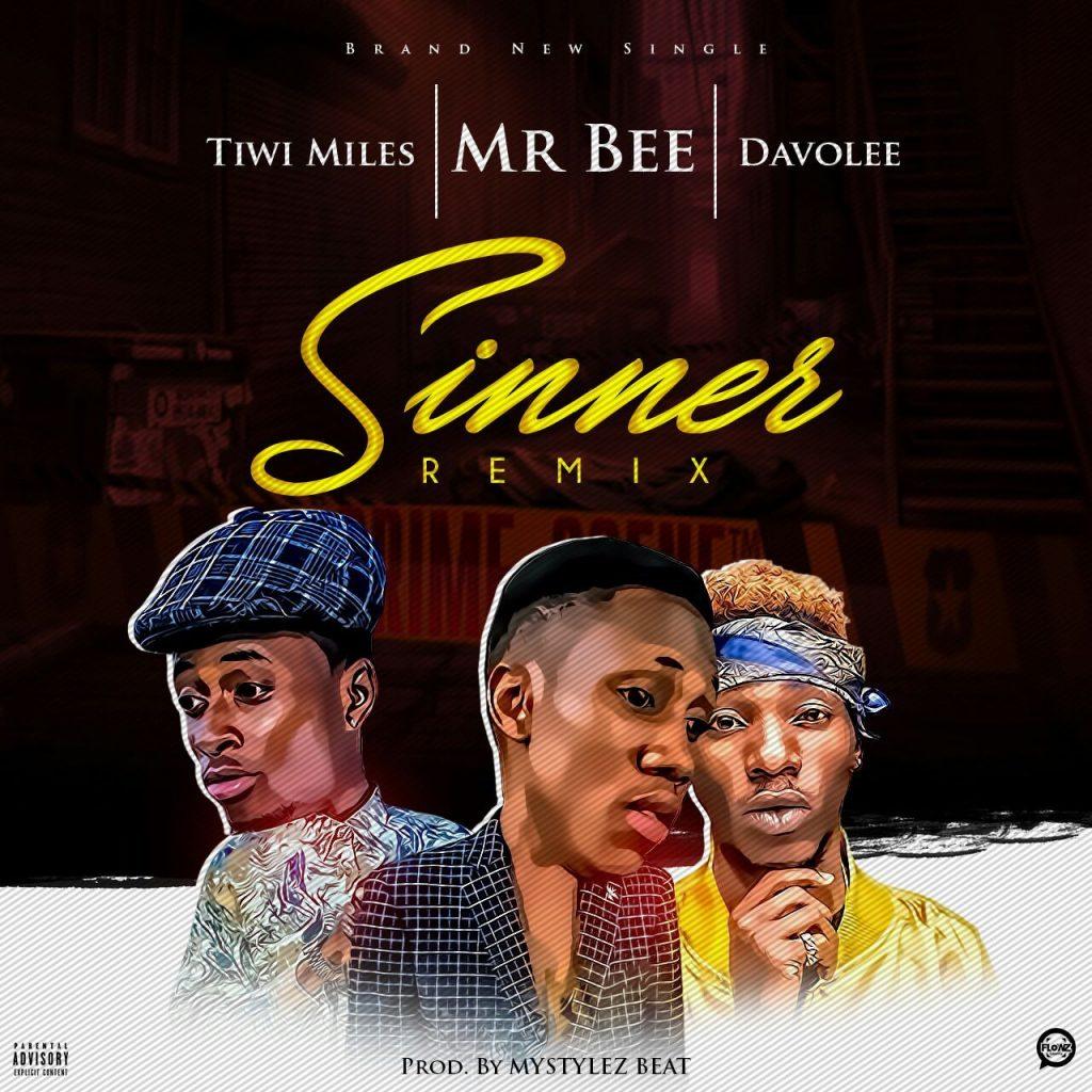[Music] Mr Bee – Sinner (Remix) Ft. Davolee X Tiwi Miles