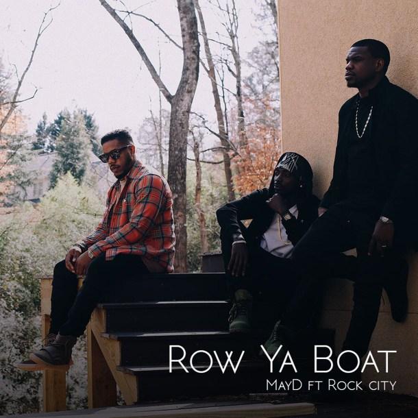 [Music] May D Ft. Rock City – Row Ya Boat