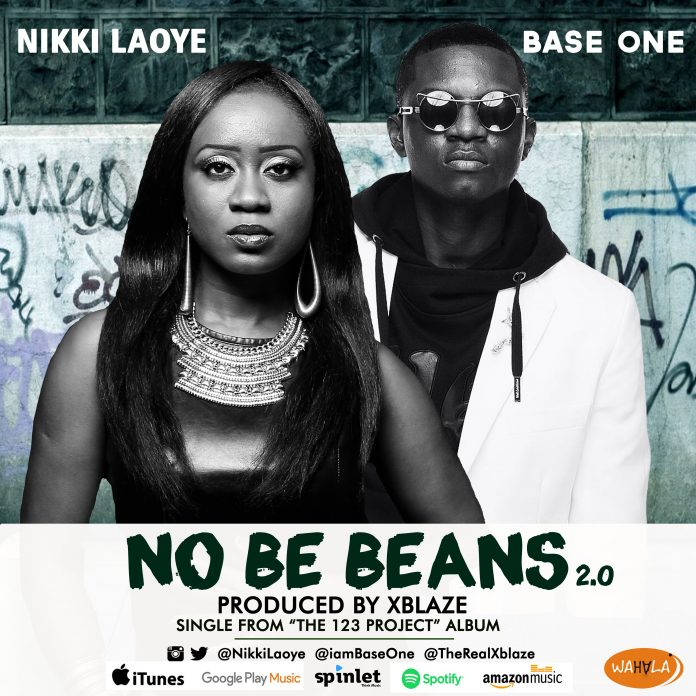 Nikki Laoye No Be Beans 2 0 Base One - MUSIC: Nikki Laoye ft. Base One – 'No Be Beans 2.0'