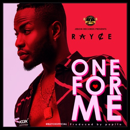 MUSIC: Rayce – 'One For Me'