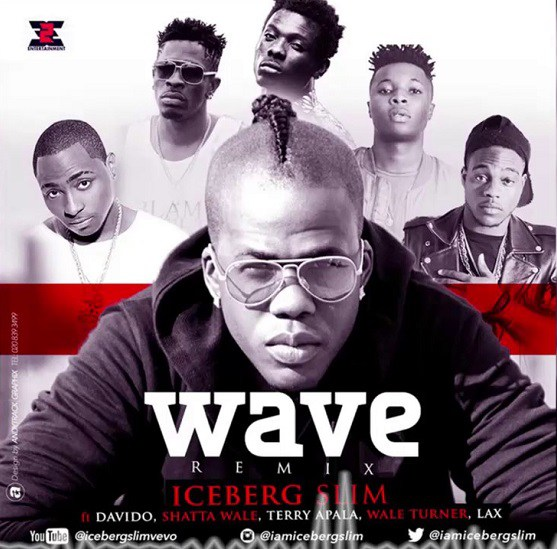Wave Remix - MUSIC: Iceberg Slim ft. Davido, Shatta Wale, Terry Apalla, Wale Turner & LAX – 'Wave (Remix)'