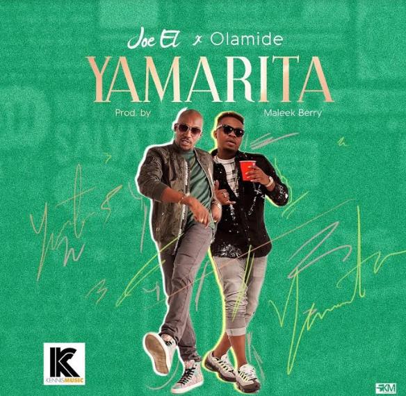 Yamarita OkayNG - MUSIC: Joe El ft. Olamide – 'Yamarita'