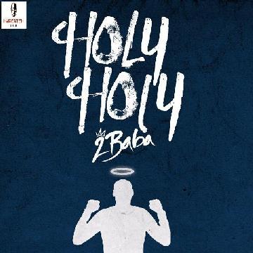 [Music] 2Baba – Holy Holy