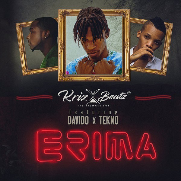 Erima feat. Davido Tekno Single - MUSIC: Kriz Beatz ft. Davido & Tekno – 'Erima'