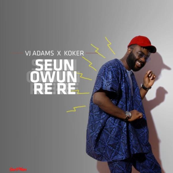 IMG 20170412 WA0006 600x600 - MUSIC: VJ Adams ft. Koker – 'Seun Rere'