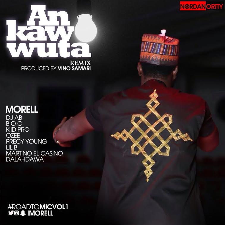 Photo of MUSIC: Morell ft. BOC Madaki, DJ Abba, Kiid Pro, Precy Young, Ozee, Lil B & Martino Elcasino – 'An Kawo Wuta (Remix)'