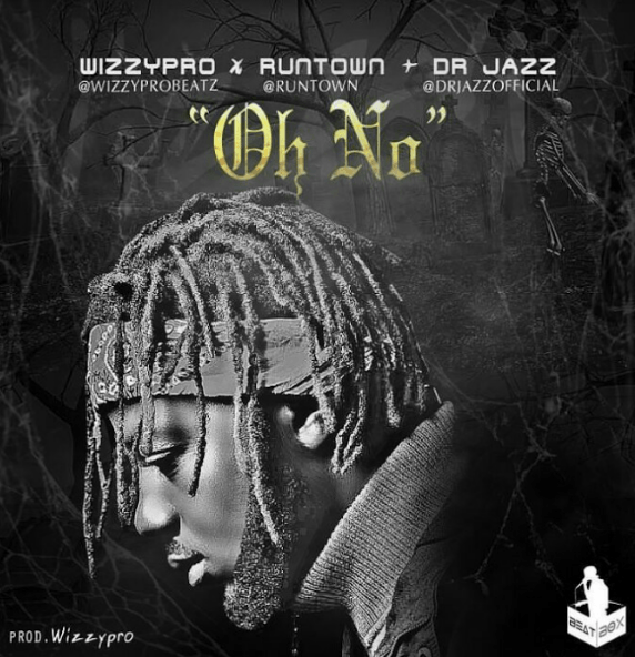 Photo of MUSIC: WizzyPro ft. Runtown & Dr. Jazz – 'Oh No'