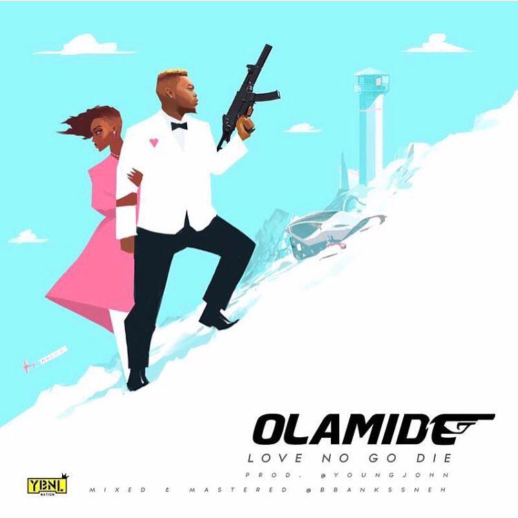 Olamide Love No Go Die OkayNG - MUSIC: Olamide - 'Love No Go Die'