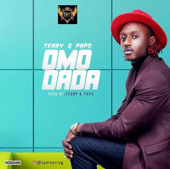 Photo of MUSIC: Terry G Papo – 'Omo Dada'