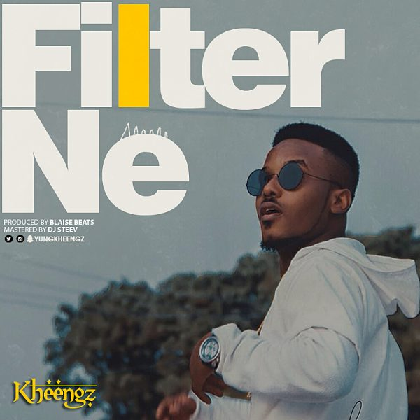 filter ne 600x600 - MUSIC: Kheengz – 'Filter Ne'