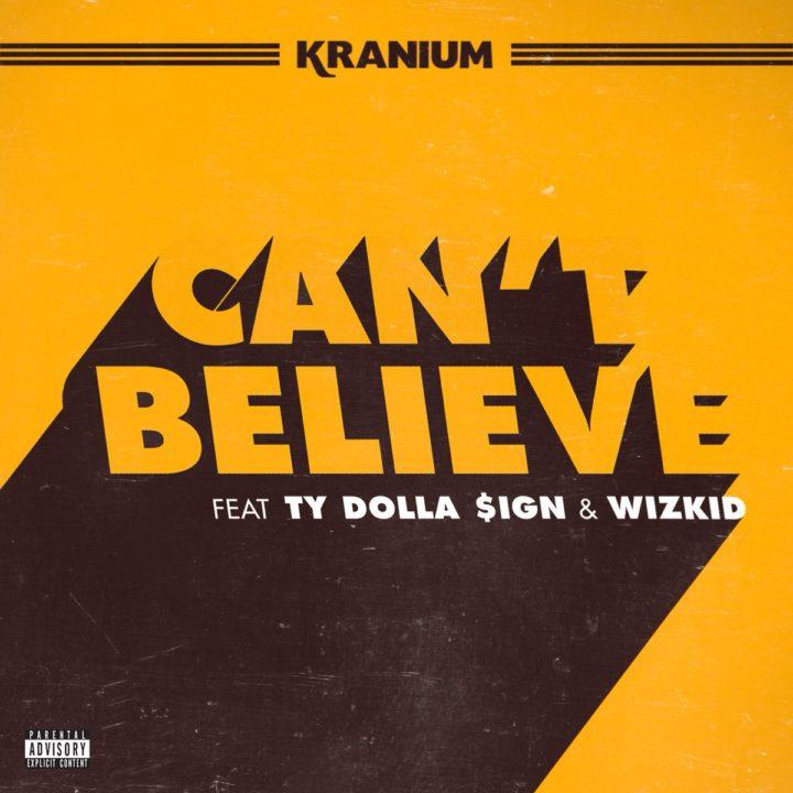 MUSIC: Kranium ft. TY Dollar $ign & Wizkid – 'Can't Believe' - OkayNG News