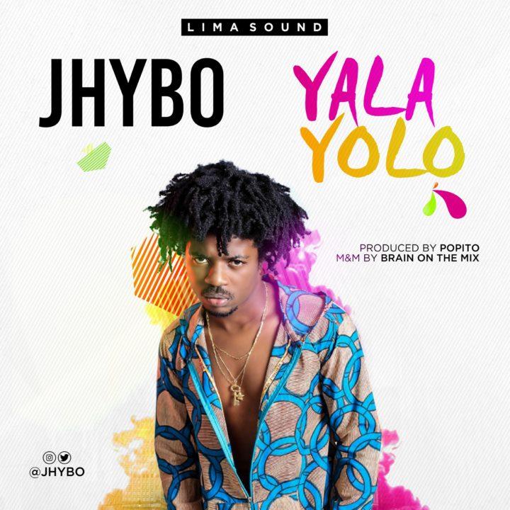 [Music] Jhybo – YalaYolo (Prod. By Popito)