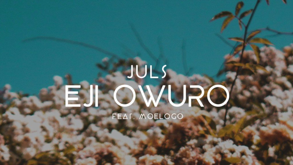 Photo of MUSIC: Juls ft. Moelogo – 'Eji Owuro'