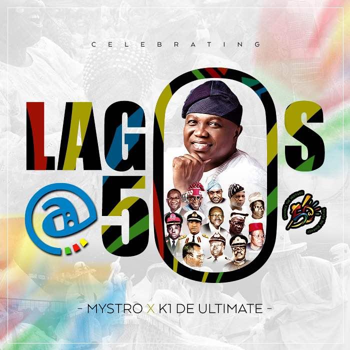 Lagos @ 50 Art - WATCH: Mystro ft. K1 De Ultimate – 'Lagos @ 50 Anthem' (VIDEO)