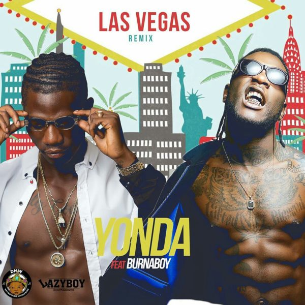 Las Vegas Remix - MUSIC: Yonda ft. Burna Boy – 'Las Vegas' (Remix)