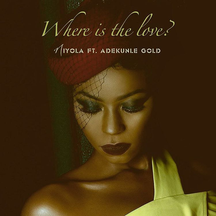 Niyola Adekunle Gold Where is the Love - LISTEN: Niyola ft. Adekunle Gold – 'Where Is The Love?' (MUSIC)