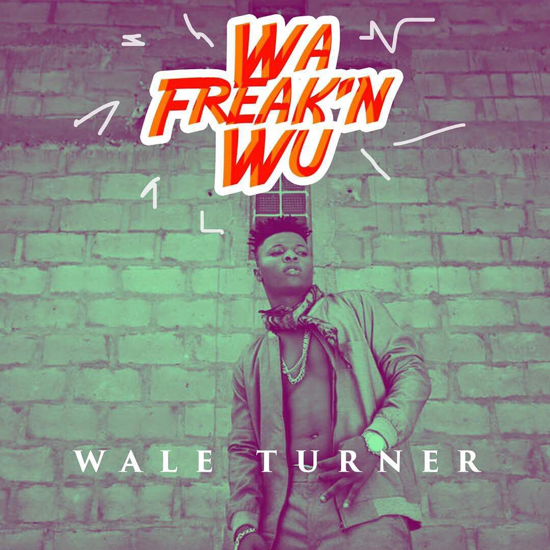 Photo of DOWNLOAD: Wale Turner – 'Wa Freak'n Wu' | MUSIC