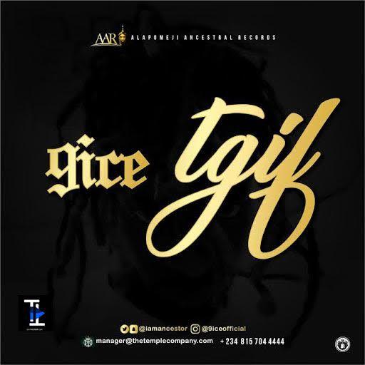 9ice TGIF - MUSIC: 9ice – 'TGIF'