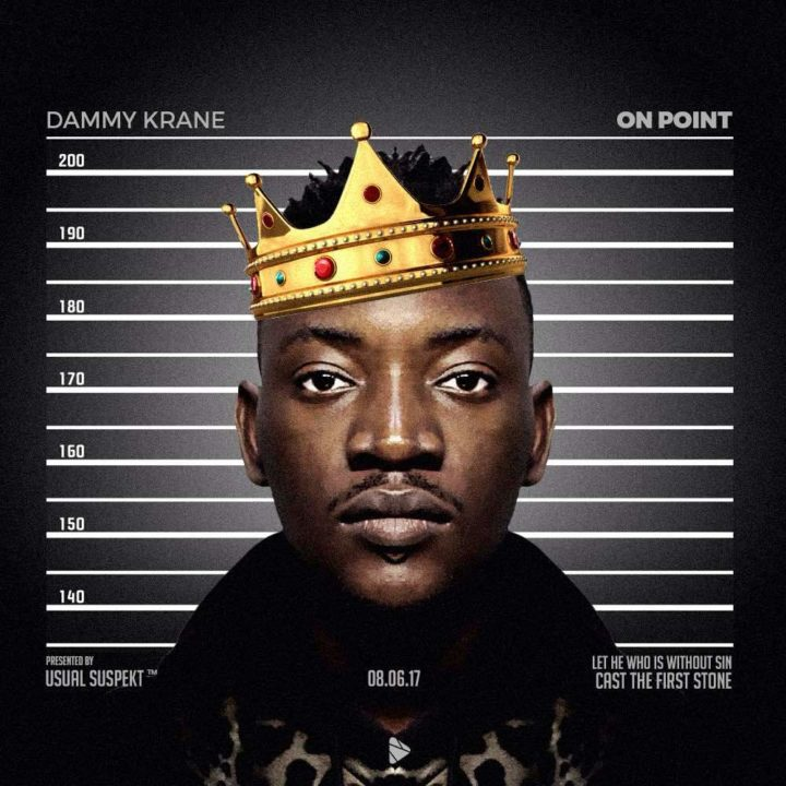 Dammy Krane On Point - MUSIC: Dammy Krane – 'On Point'