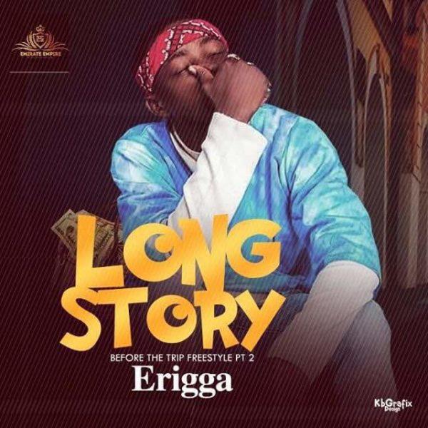 Photo of MUSIC: Erigga – Long Story (Freestyle)