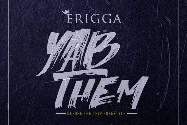 Erigga – 'Yab Them' (Before The Trip)