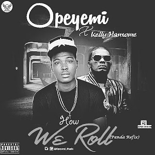 IMG 20170209 215244 - Music: Opeyemi X Kelly Hansome - 'How We Roll'
