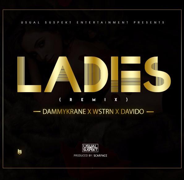 Sexy Ladies Remix - MUSIC: Dammy Krane x Wstrn x Davido – 'Ladies' (Remix)