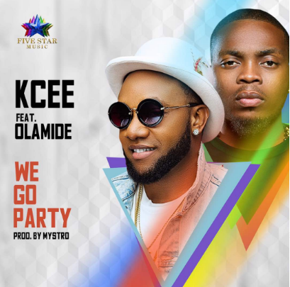 kcee ft olamide we go party - MUSIC: Kcee ft. Olamide – 'We Go Party'