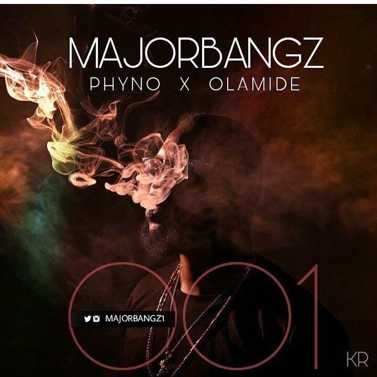 Major Bangz - MUSIC: Major Bangz ft. Phyno & Olamide – '001'