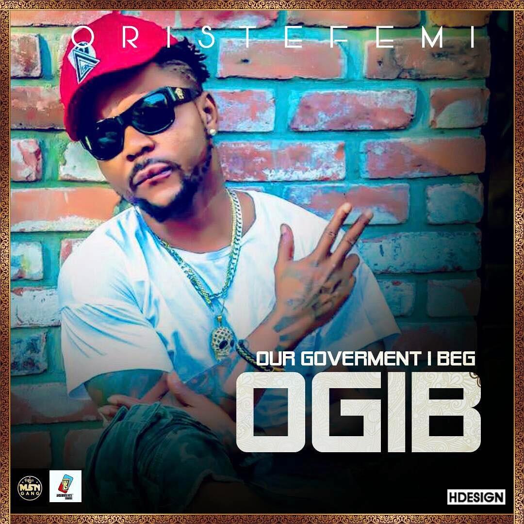 Oritsefemi OGIB - MUSIC: Oritsefemi – 'OGIB (Our Government I Beg)'