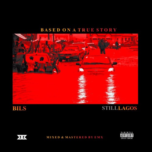 Still Lagos Bils - MUSIC: Bils – 'Still Lagos (Freestyle)'