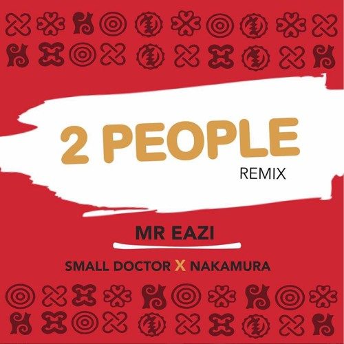 Photo of MUSIC: Mr. Eazi ft. Small Doctor & Nakamura – '2 People (Remix)'